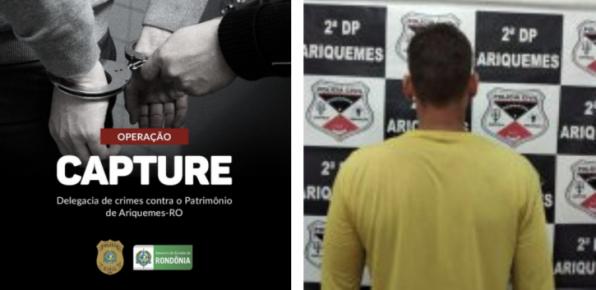 """ARIQUEMES – Operação """"CAPTURE"""" realizada pela Polícia Civil prende mais um elemento"""
